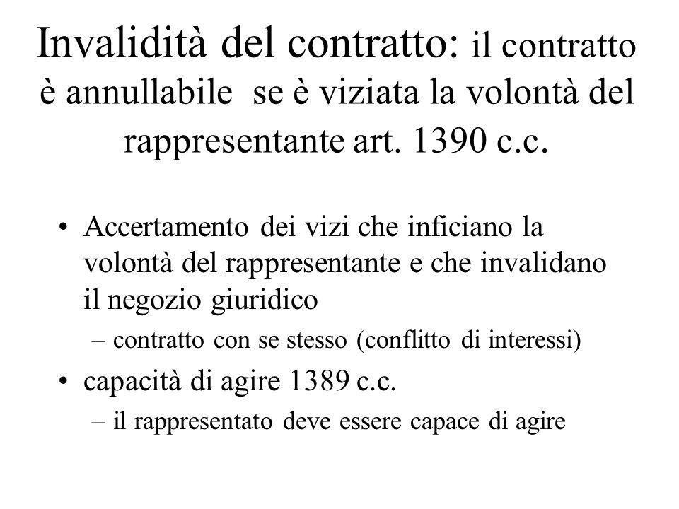 Invalidità del contratto: il contratto è annullabile se è viziata la volontà del rappresentante art. 1390 c.c. Accertamento dei vizi che inficiano la