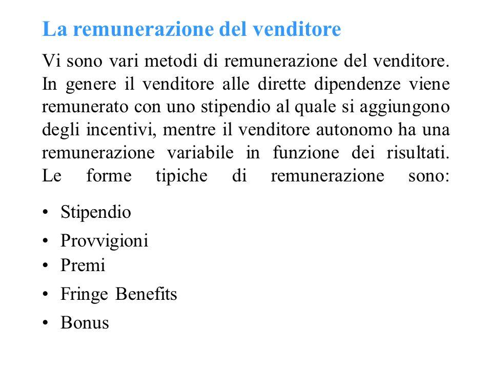Vi sono vari metodi di remunerazione del venditore. In genere il venditore alle dirette dipendenze viene remunerato con uno stipendio al quale si aggi