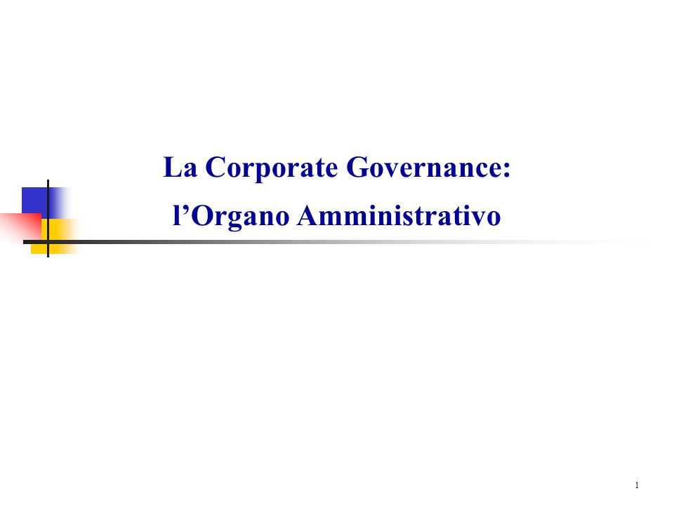 1 La Corporate Governance: lOrgano Amministrativo