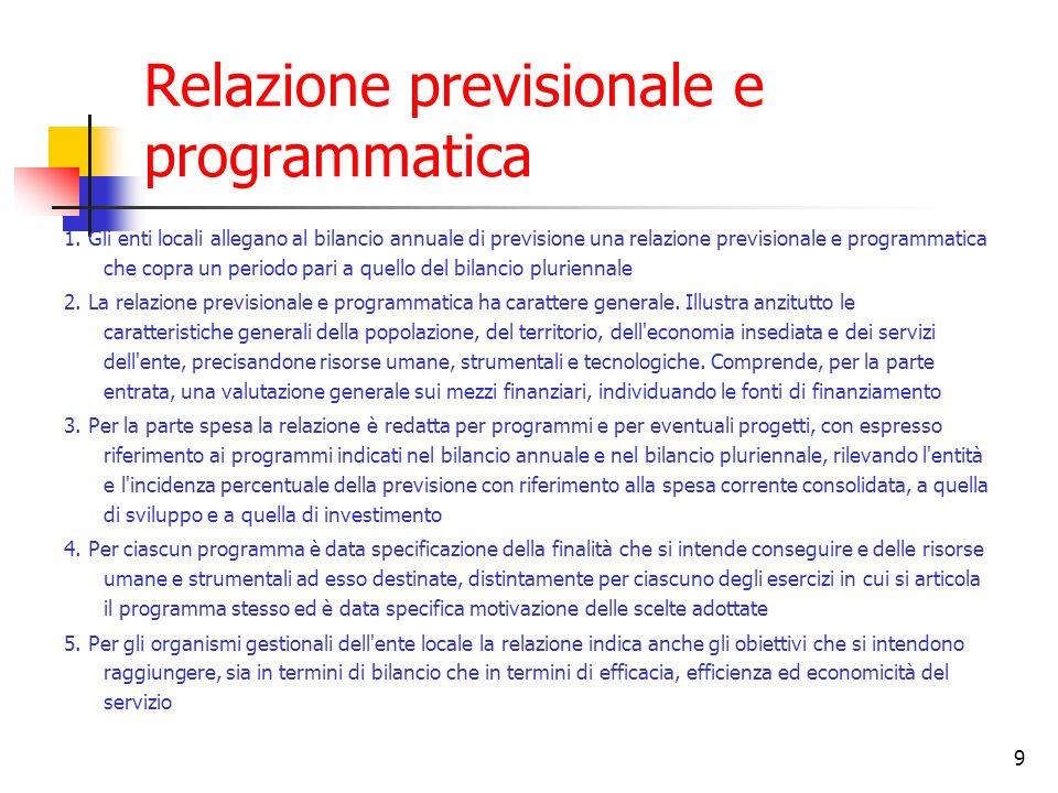 9 Relazione previsionale e programmatica 1. Gli enti locali allegano al bilancio annuale di previsione una relazione previsionale e programmatica che