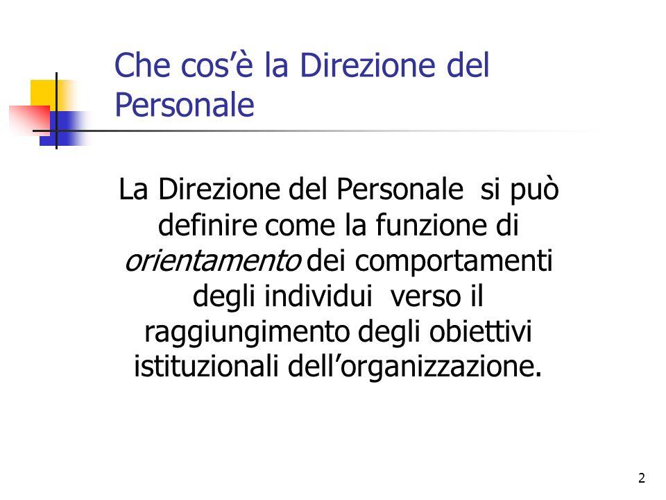 2 La Direzione del Personale si può definire come la funzione di orientamento dei comportamenti degli individui verso il raggiungimento degli obiettiv