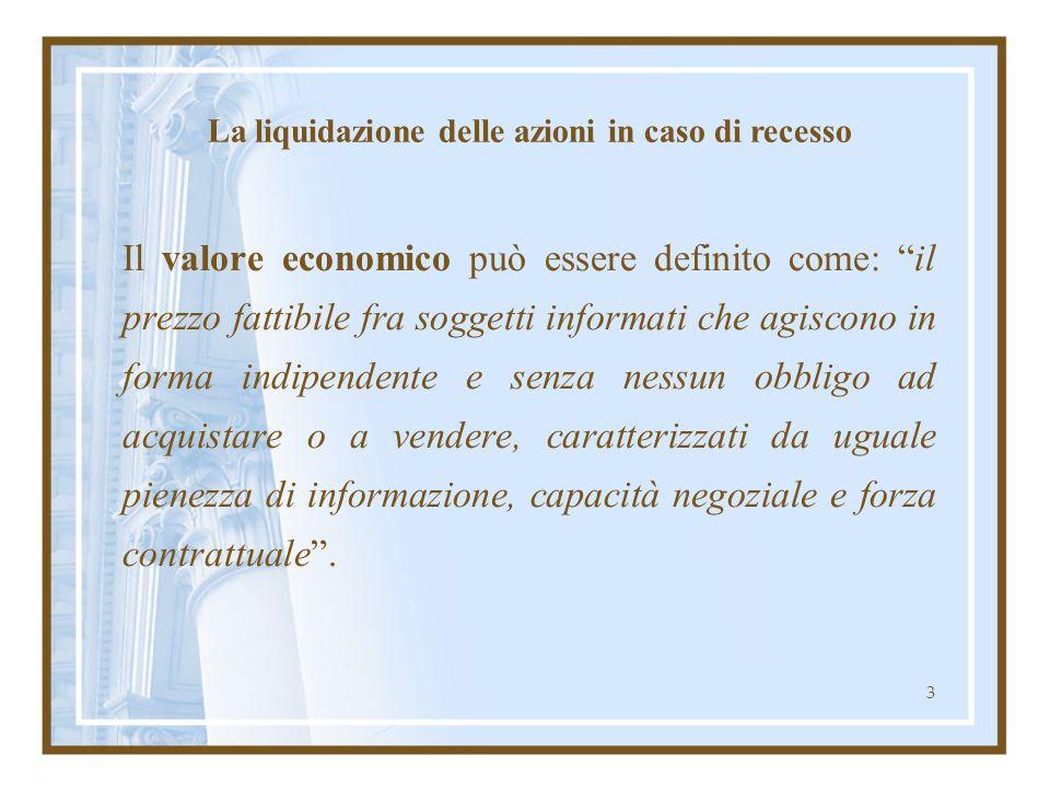 3 Il valore economico può essere definito come: il prezzo fattibile fra soggetti informati che agiscono in forma indipendente e senza nessun obbligo a