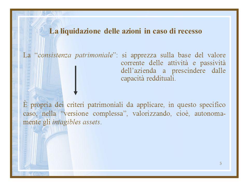 5 La consistenza patrimoniale: si apprezza sulla base del valore corrente delle attività e passività dellazienda a prescindere dalle capacità redditua