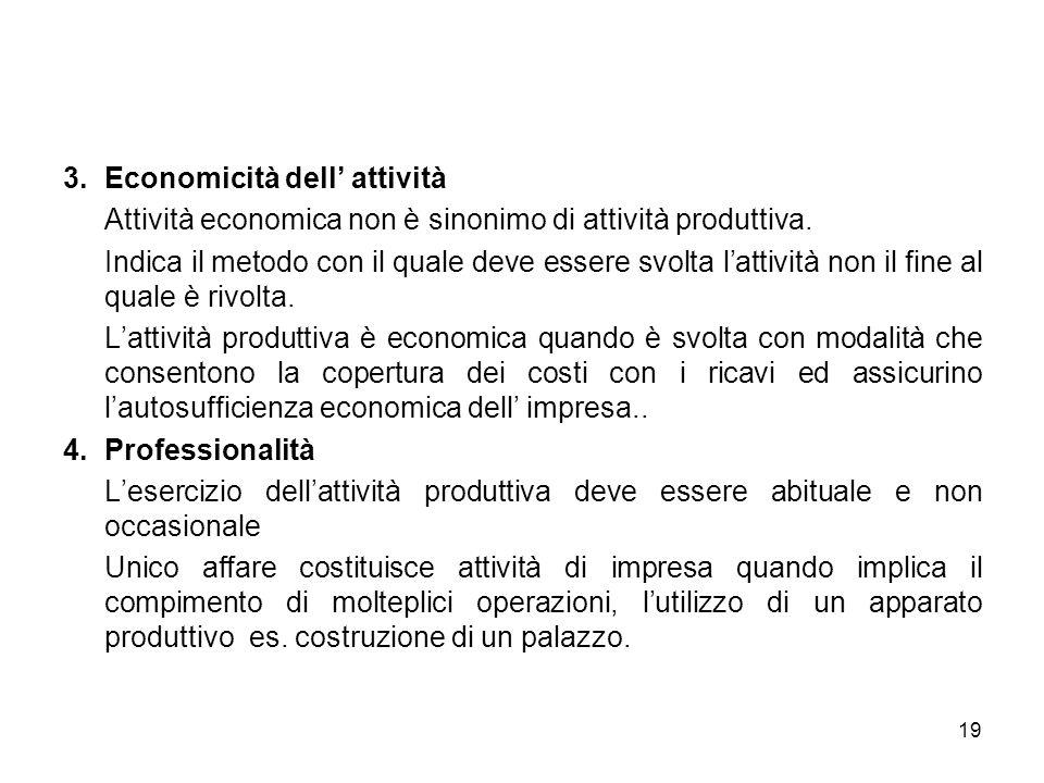 3.Economicità dell attività Attività economica non è sinonimo di attività produttiva.