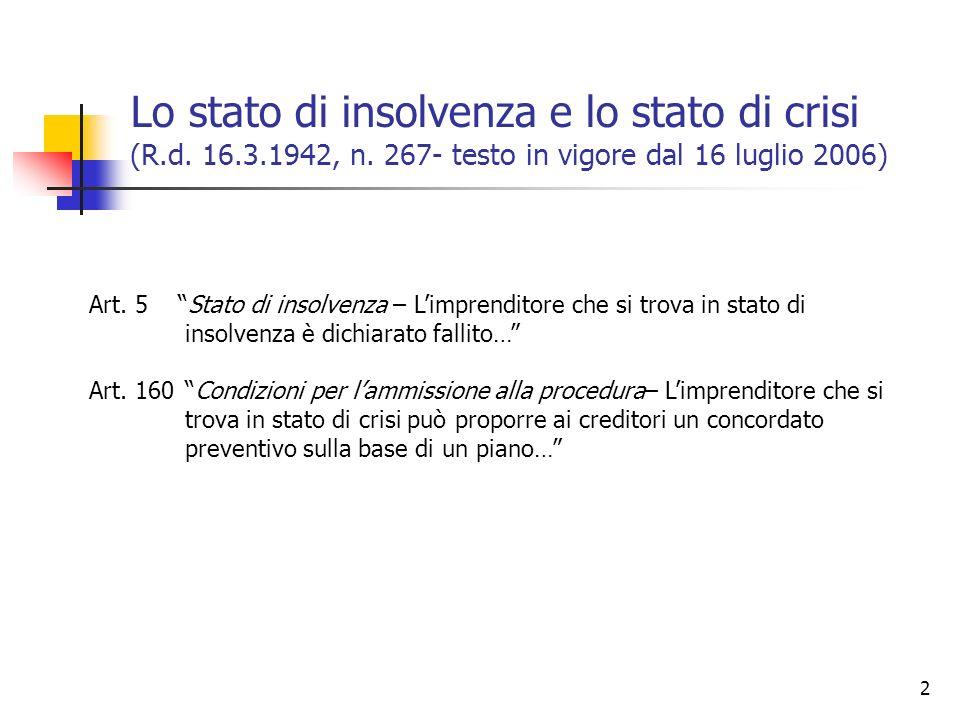 2 Lo stato di insolvenza e lo stato di crisi (R.d.