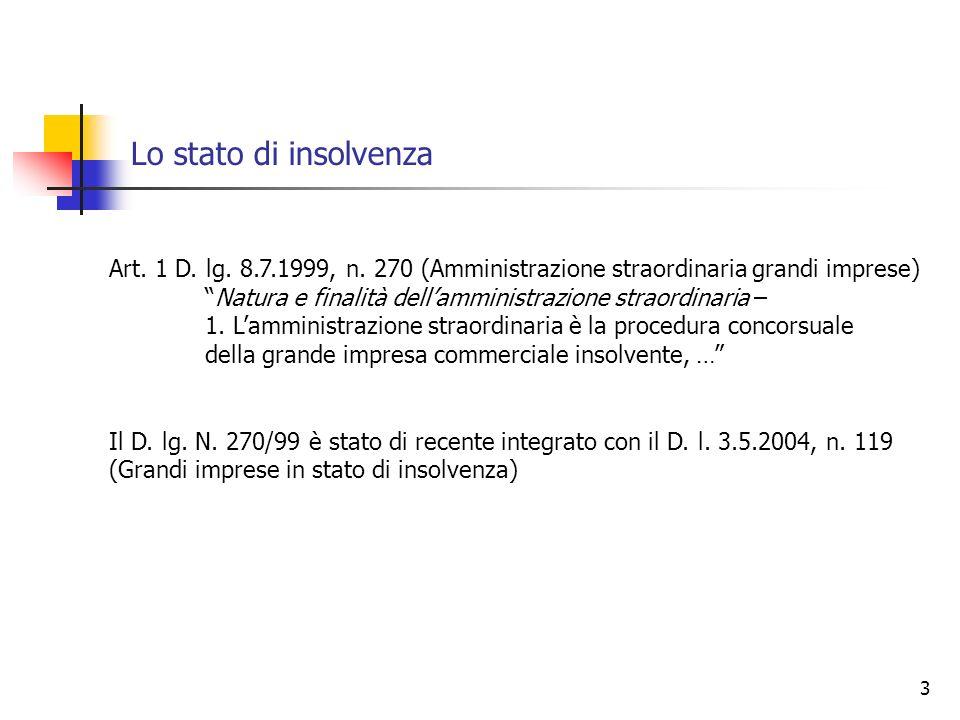 3 Lo stato di insolvenza Art. 1 D. lg. 8.7.1999, n.