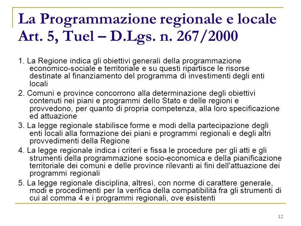 12 La Programmazione regionale e locale Art. 5, Tuel – D.Lgs.