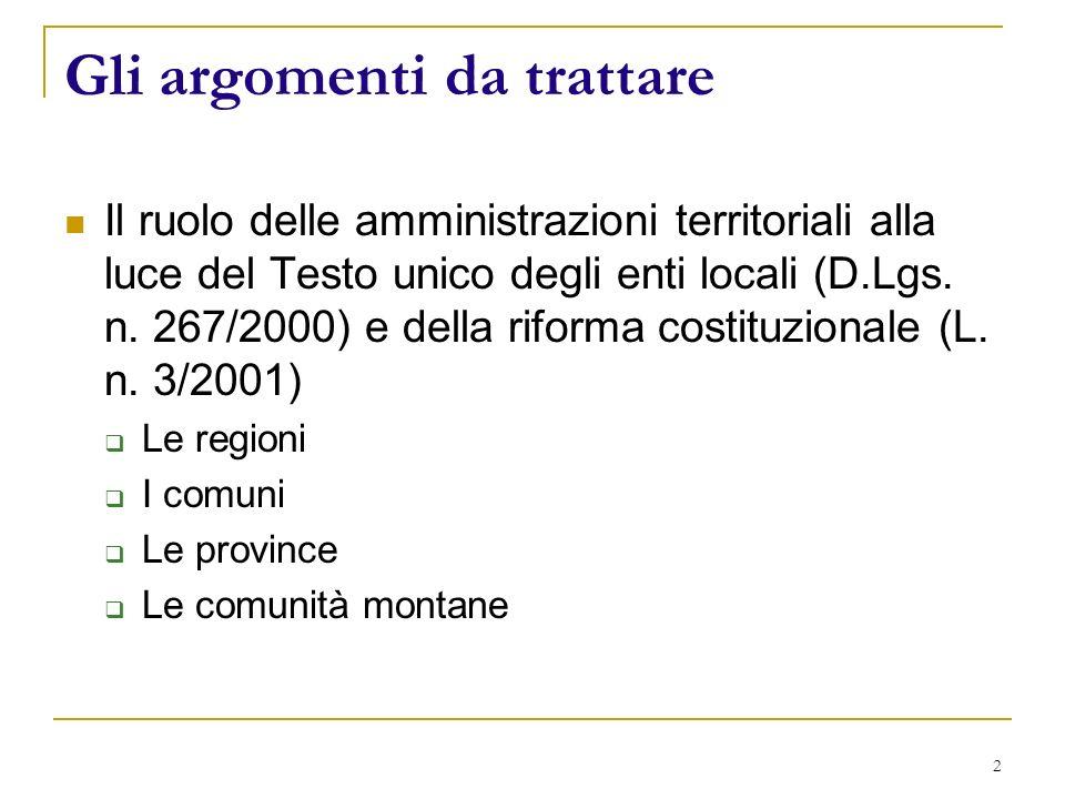 2 Gli argomenti da trattare Il ruolo delle amministrazioni territoriali alla luce del Testo unico degli enti locali (D.Lgs.