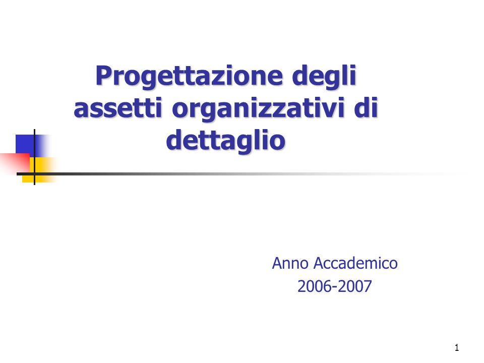 2 La progettazione delle unità organizzative Per progettare i confini delle unità organizzative è necessario individuare ununità di analisi elementare.