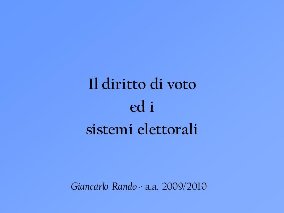 Giancarlo Rando - a.a. 2009/2010 Il diritto di voto ed i sistemi elettorali