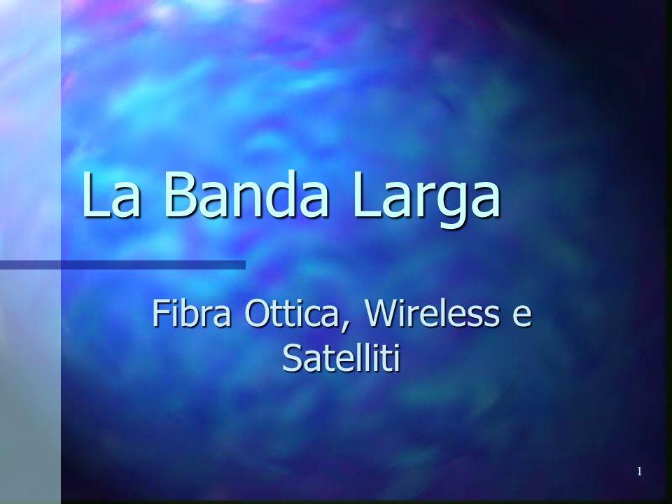 2 Trasmissioni a Banda Larga Rivoluzionare mediante tecnologie a larga banda l accesso a Internet con velocità fino a 200 volte superiori a quella dell attuale connessione