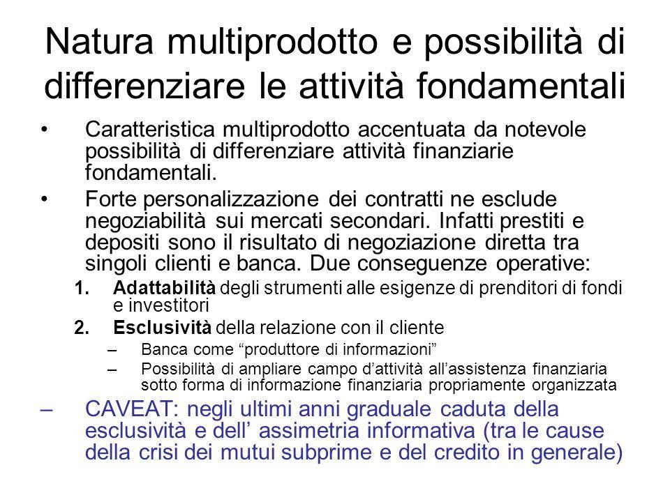 Natura multiprodotto e possibilità di differenziare le attività fondamentali Caratteristica multiprodotto accentuata da notevole possibilità di differ