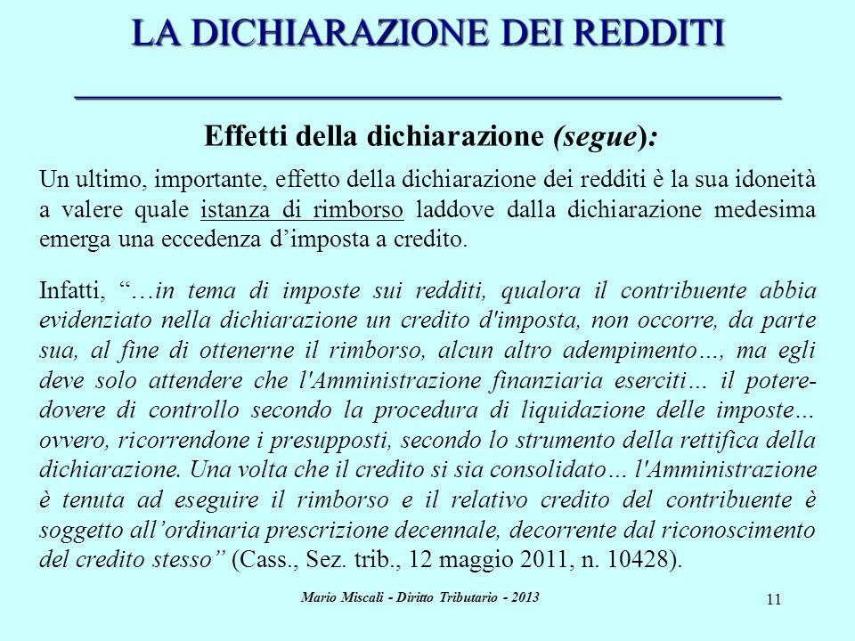 Mario Miscali - Diritto Tributario - 2013 11 LA DICHIARAZIONE DEI REDDITI _____________________________________ Effetti della dichiarazione (segue): U