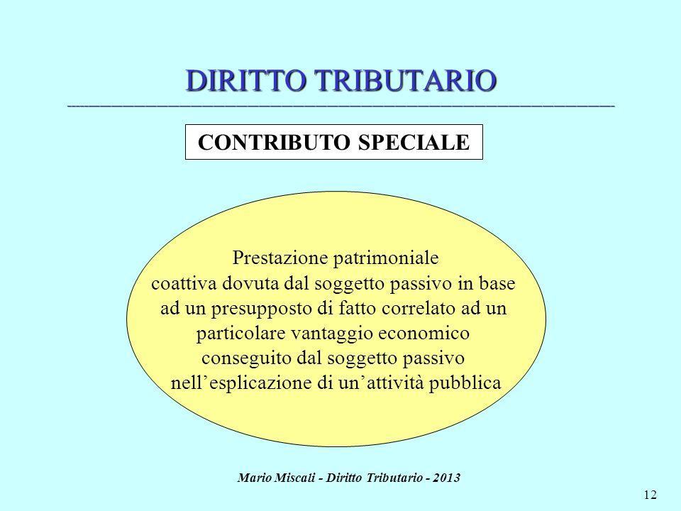 Mario Miscali - Diritto Tributario - 2013 12 DIRITTO TRIBUTARIO ______________________________________________________________________________________