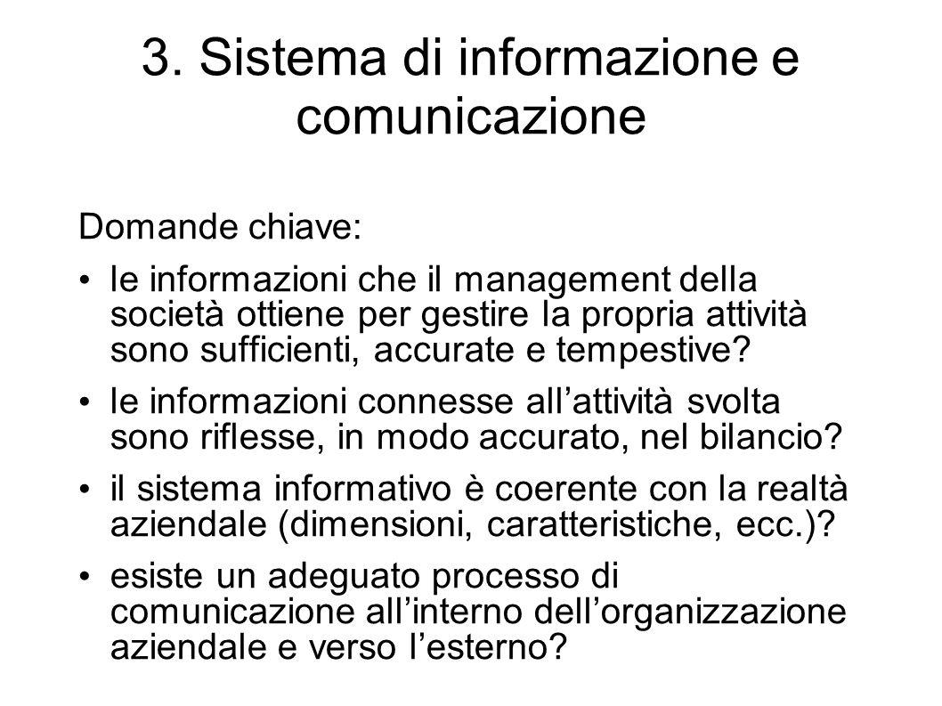 3. Sistema di informazione e comunicazione Domande chiave: le informazioni che il management della società ottiene per gestire la propria attività son