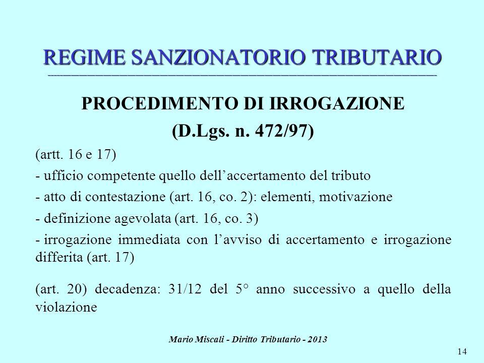 Mario Miscali - Diritto Tributario - 2013 14 REGIME SANZIONATORIO TRIBUTARIO _________________________________________________________________________