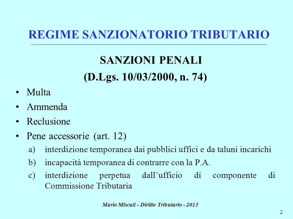 Mario Miscali - Diritto Tributario - 2013 2 REGIME SANZIONATORIO TRIBUTARIO __________________________________________________________________________