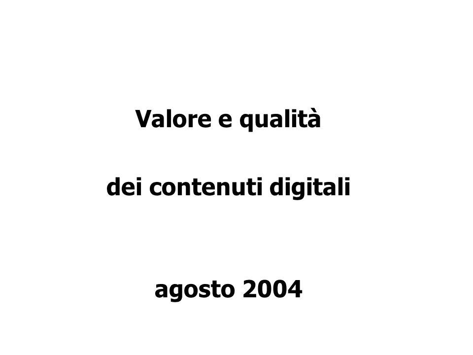 Valore e qualità dei contenuti digitali agosto 2004