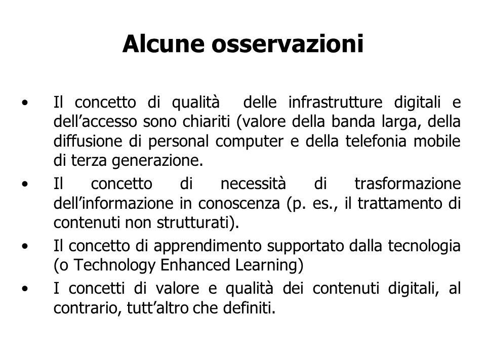 Alcune osservazioni Il concetto di qualità delle infrastrutture digitali e dellaccesso sono chiariti (valore della banda larga, della diffusione di pe