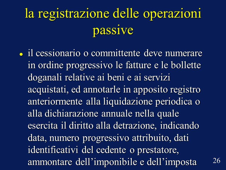 la registrazione delle operazioni passive il cessionario o committente deve numerare in ordine progressivo le fatture e le bollette doganali relative