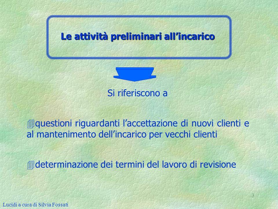 3 Si riferiscono a 4 4questioni riguardanti laccettazione di nuovi clienti e al mantenimento dellincarico per vecchi clienti 4 4determinazione dei ter