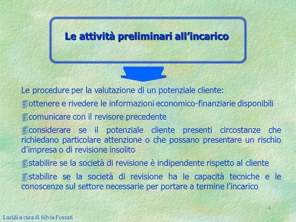 4 Le procedure per la valutazione di un potenziale cliente: 4 4ottenere e rivedere le informazioni economico-finanziarie disponibili 4 4comunicare con