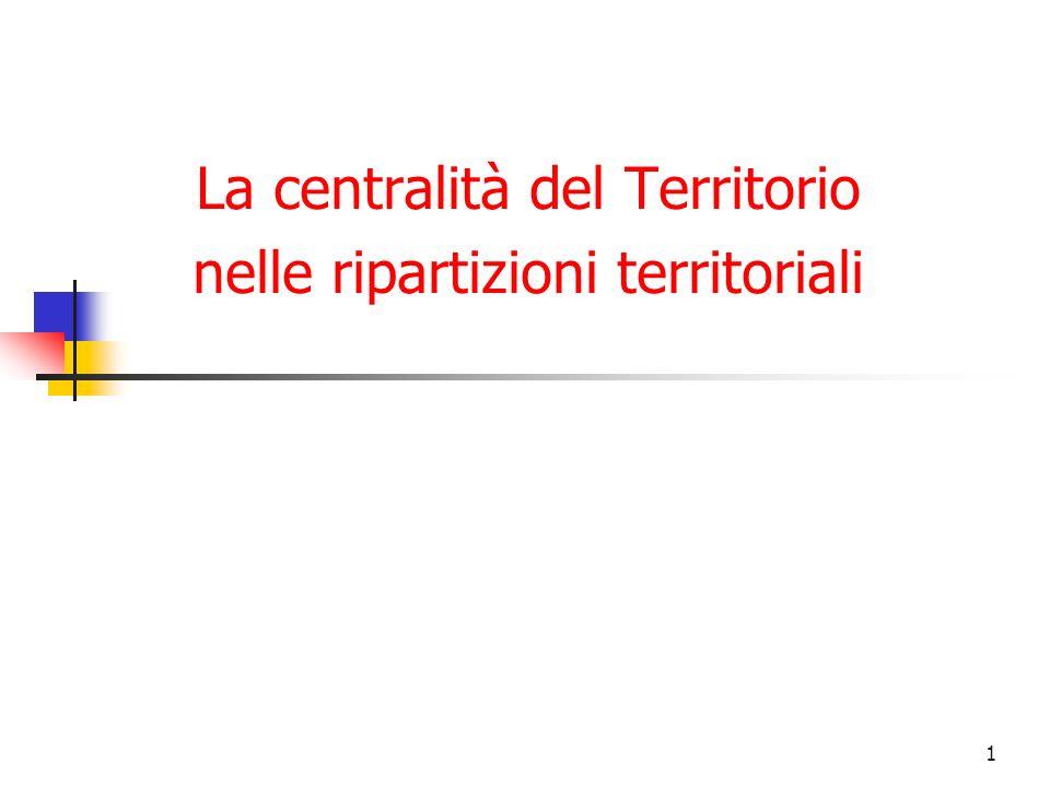 1 La centralità del Territorio nelle ripartizioni territoriali