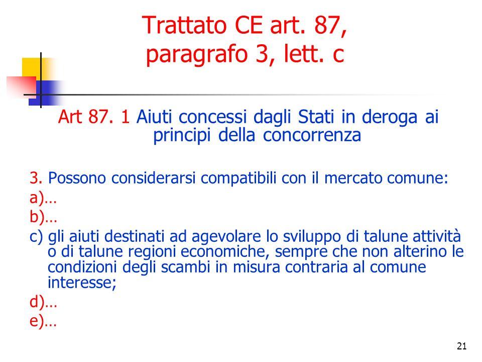 21 Trattato CE art. 87, paragrafo 3, lett. c Art 87.
