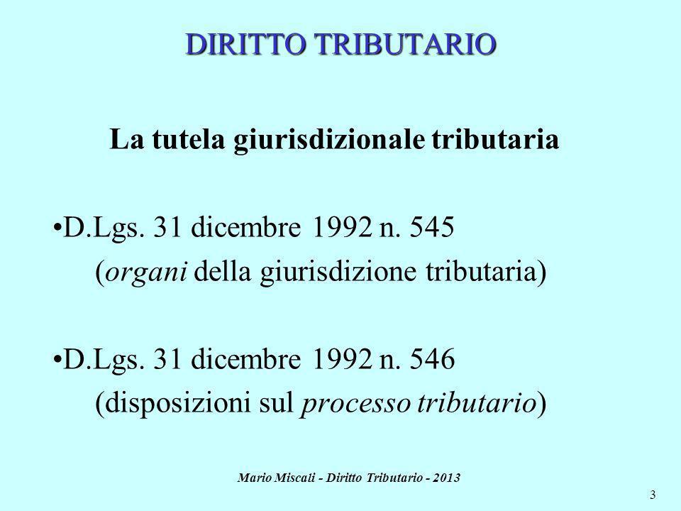 Mario Miscali - Diritto Tributario - 2013 3 La tutela giurisdizionale tributaria D.Lgs.