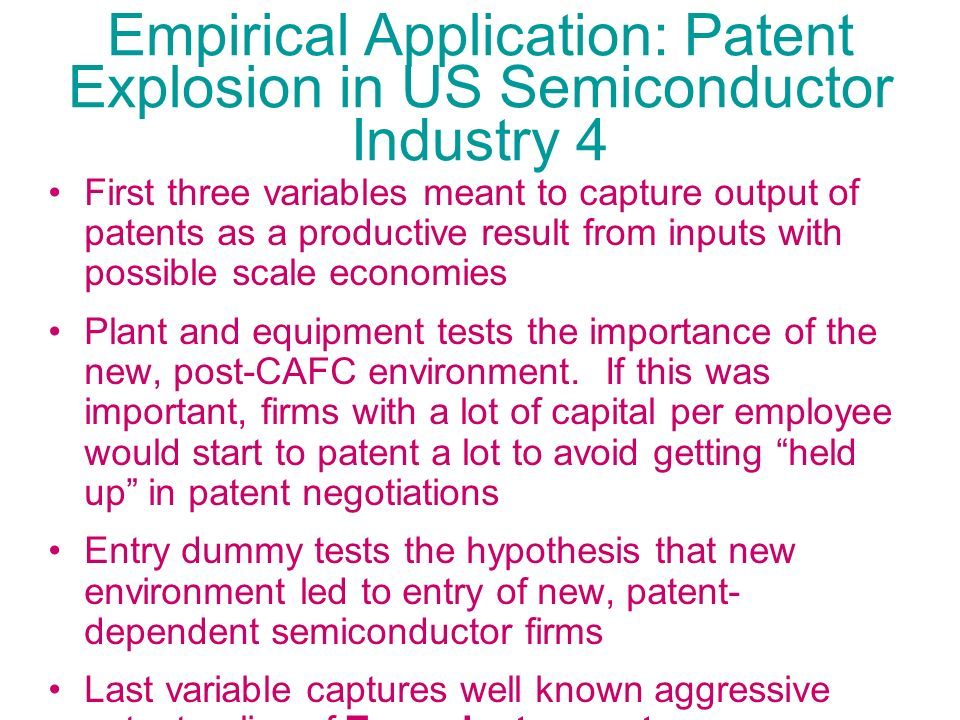 Empirical Application: Patent Explosion in US Semiconductor Industry 4 First three variables meant to capture output of patents as a productive result