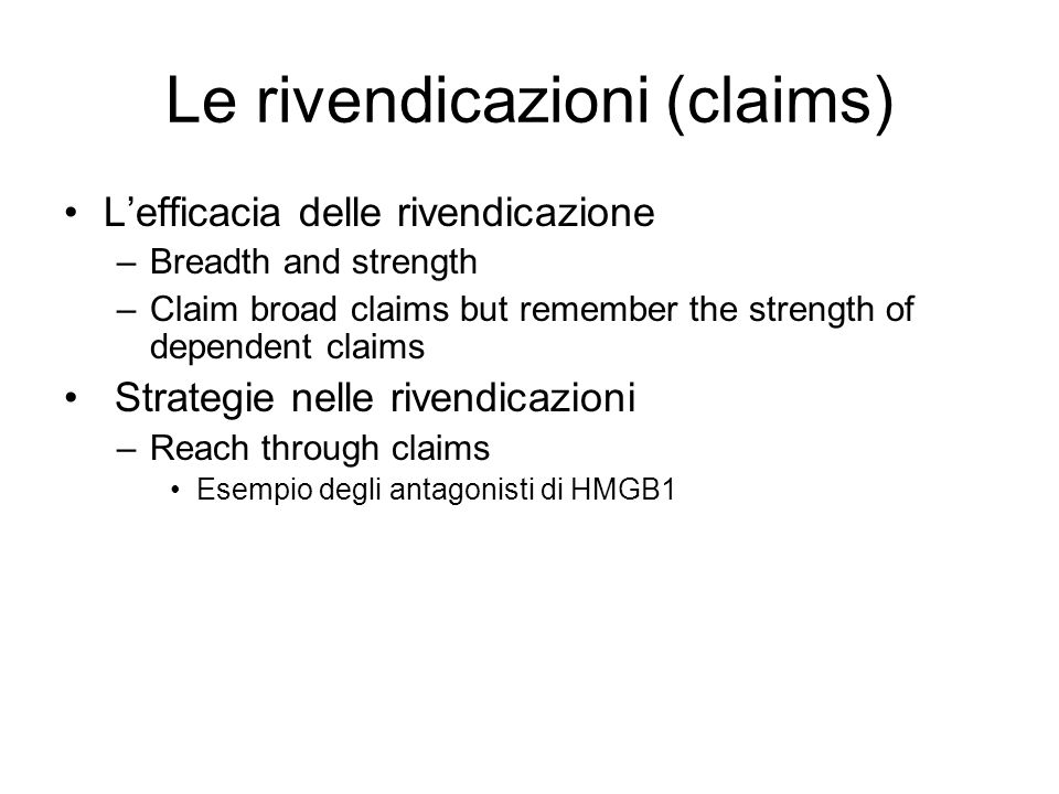 Le rivendicazioni (claims) Lefficacia delle rivendicazione –Breadth and strength –Claim broad claims but remember the strength of dependent claims Str