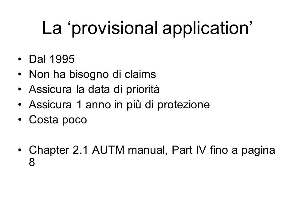 La provisional application Dal 1995 Non ha bisogno di claims Assicura la data di priorità Assicura 1 anno in più di protezione Costa poco Chapter 2.1