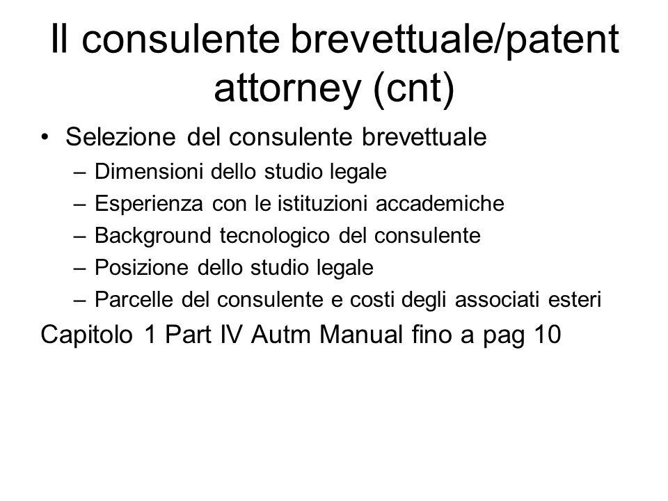 Il consulente brevettuale/patent attorney (cnt) Selezione del consulente brevettuale –Dimensioni dello studio legale –Esperienza con le istituzioni ac