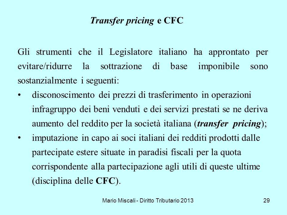 Mario Miscali - Diritto Tributario 201329 Gli strumenti che il Legislatore italiano ha approntato per evitare/ridurre la sottrazione di base imponibil