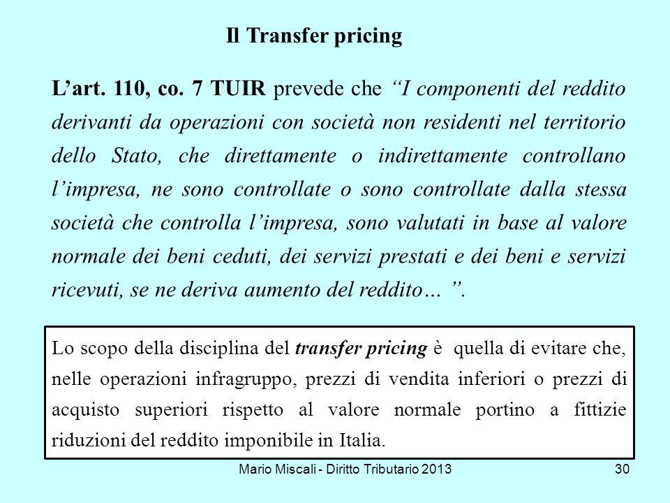Mario Miscali - Diritto Tributario 201330 Lart. 110, co. 7 TUIR prevede che I componenti del reddito derivanti da operazioni con società non residenti