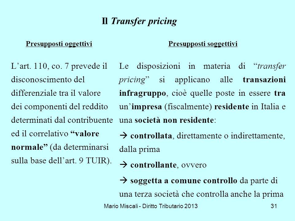 Mario Miscali - Diritto Tributario 201331 Lart. 110, co. 7 prevede il disconoscimento del differenziale tra il valore dei componenti del reddito deter