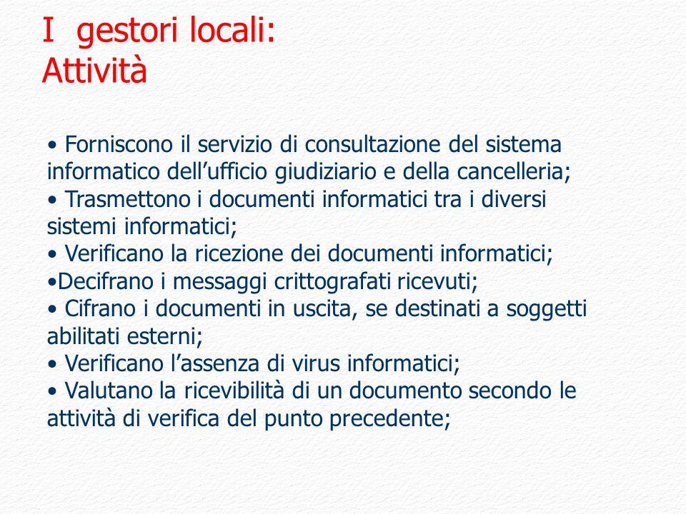 Forniscono il servizio di consultazione del sistema informatico dellufficio giudiziario e della cancelleria; Trasmettono i documenti informatici tra i
