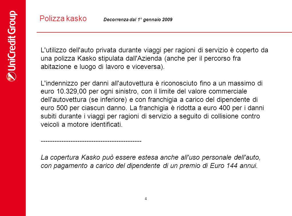 4 Polizza kasko L'utilizzo dell'auto privata durante viaggi per ragioni di servizio è coperto da una polizza Kasko stipulata dall'Azienda (anche per i