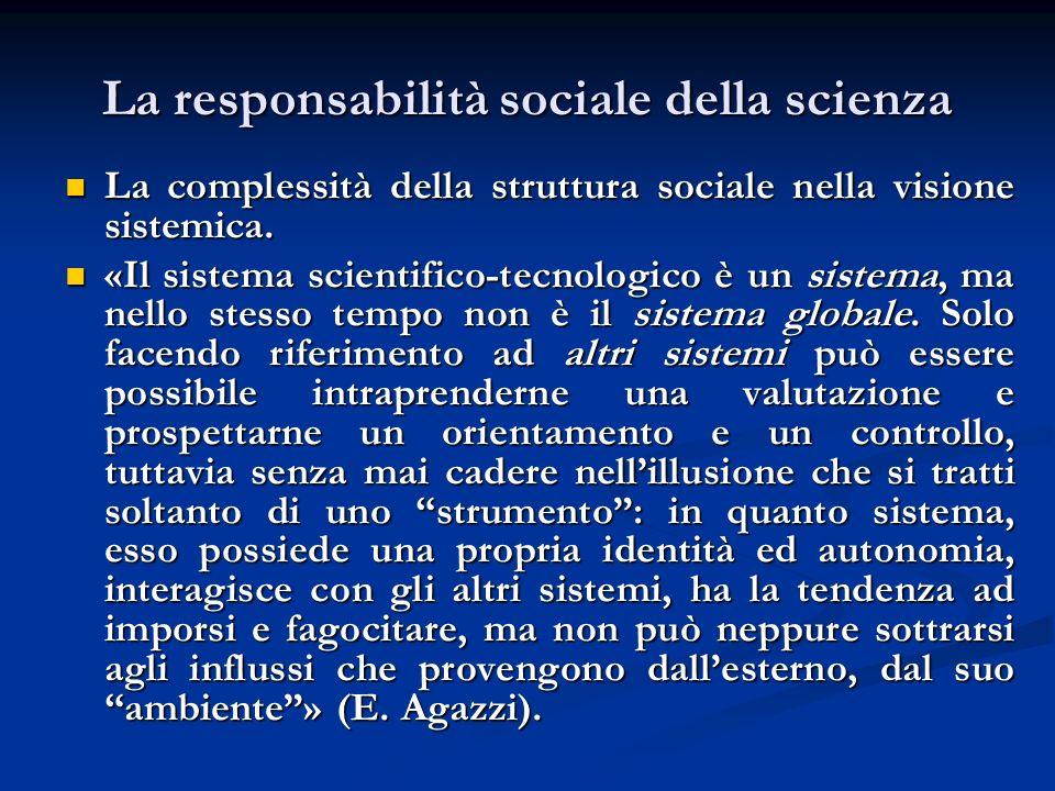La responsabilità sociale della scienza La complessità della struttura sociale nella visione sistemica. La complessità della struttura sociale nella v