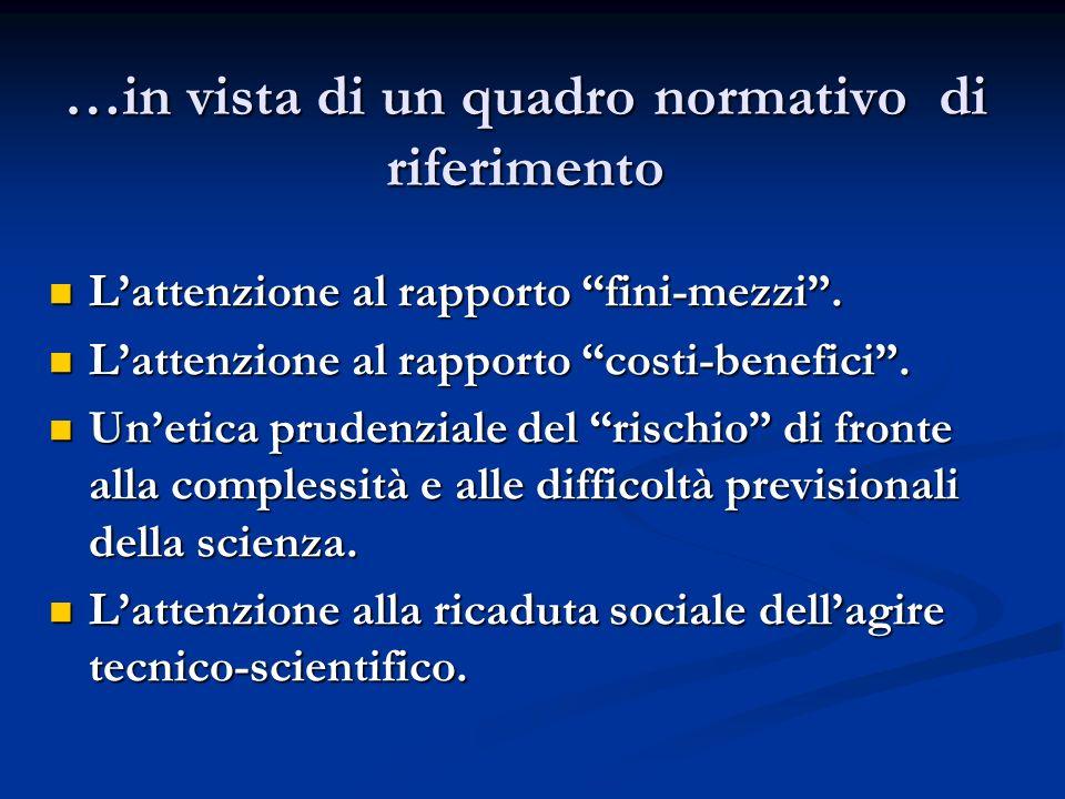 …in vista di un quadro normativo di riferimento Lattenzione al rapporto fini-mezzi.