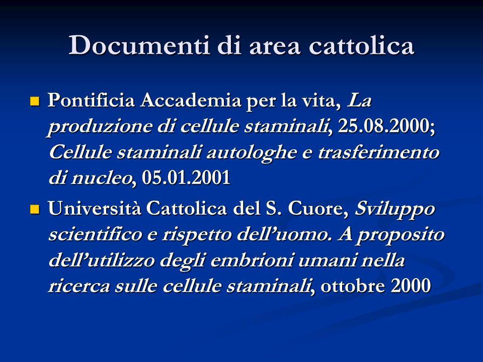 Documenti di area cattolica Pontificia Accademia per la vita, La produzione di cellule staminali, 25.08.2000; Cellule staminali autologhe e trasferime