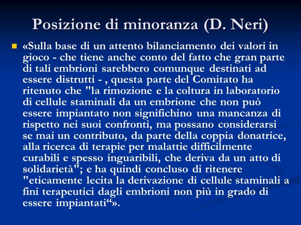 Posizione di minoranza (D. Neri) «Sulla base di un attento bilanciamento dei valori in gioco - che tiene anche conto del fatto che gran parte di tali