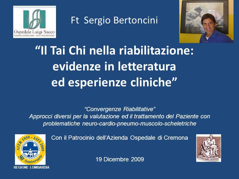 Ft Sergio Bertoncini Il Tai Chi nella riabilitazione: evidenze in letteratura ed esperienze cliniche Convergenze Riabilitative Approcci diversi per la