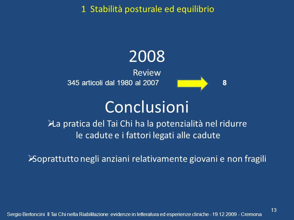 Sergio Bertoncini Il Tai Chi nella Riabilitazione: evidenze in letteratura ed esperienze cliniche - 19.12.2009 - Cremona 13 1 Stabilità posturale ed e