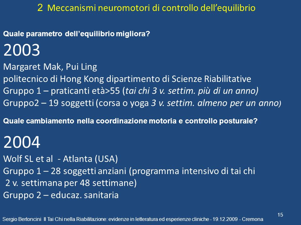 15 Sergio Bertoncini Il Tai Chi nella Riabilitazione: evidenze in letteratura ed esperienze cliniche - 19.12.2009 - Cremona 2 Meccanismi neuromotori d