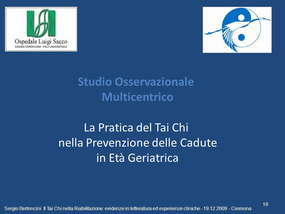 Studio Osservazionale Multicentrico La Pratica del Tai Chi nella Prevenzione delle Cadute in Età Geriatrica Sergio Bertoncini Il Tai Chi nella Riabili