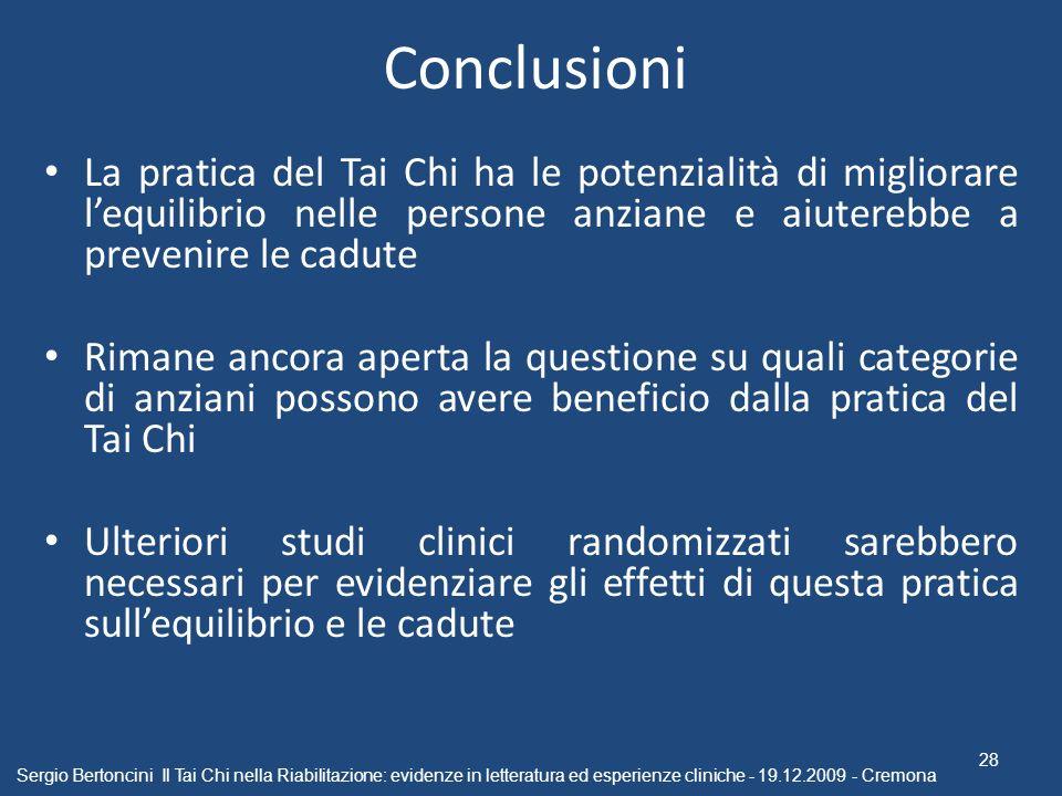 Conclusioni La pratica del Tai Chi ha le potenzialità di migliorare lequilibrio nelle persone anziane e aiuterebbe a prevenire le cadute Rimane ancora