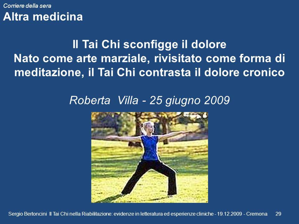 Sergio Bertoncini Il Tai Chi nella Riabilitazione: evidenze in letteratura ed esperienze cliniche - 19.12.2009 - Cremona 29 Corriere della sera Altra