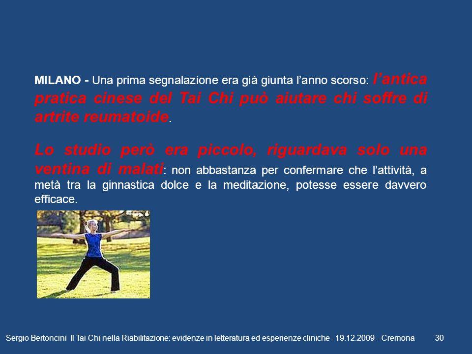 Sergio Bertoncini Il Tai Chi nella Riabilitazione: evidenze in letteratura ed esperienze cliniche - 19.12.2009 - Cremona30 MILANO - Una prima segnalaz