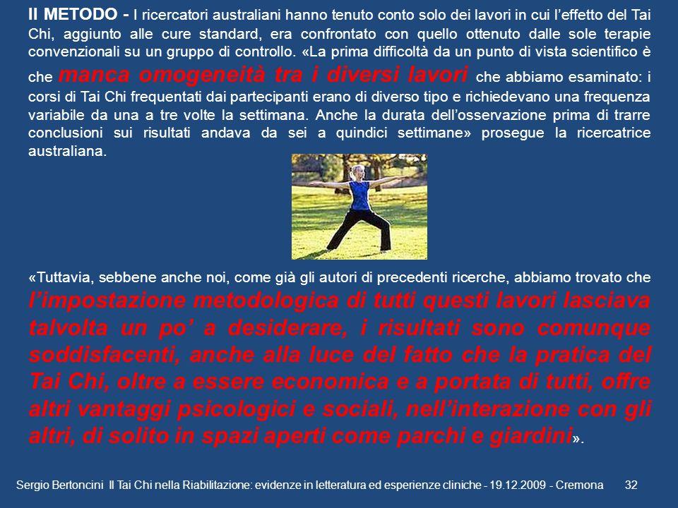 Sergio Bertoncini Il Tai Chi nella Riabilitazione: evidenze in letteratura ed esperienze cliniche - 19.12.2009 - Cremona32 Il METODO - I ricercatori a
